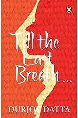 TILL THE LAST BREATH Kindle Edition