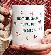 Next christmas you will be my wife mug,Printing On Both Sides,Coffee Mug,Funny Mug,Mug Gift,Mugs Gift,Gifts Mugs,Gifts For Women And Men,11 OZ