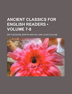 Ancient Classics for English Readers (Volume 7-8)