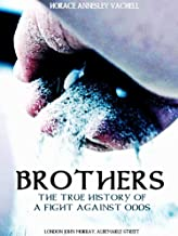 Brothers: The True History of a Fight Against Odds
