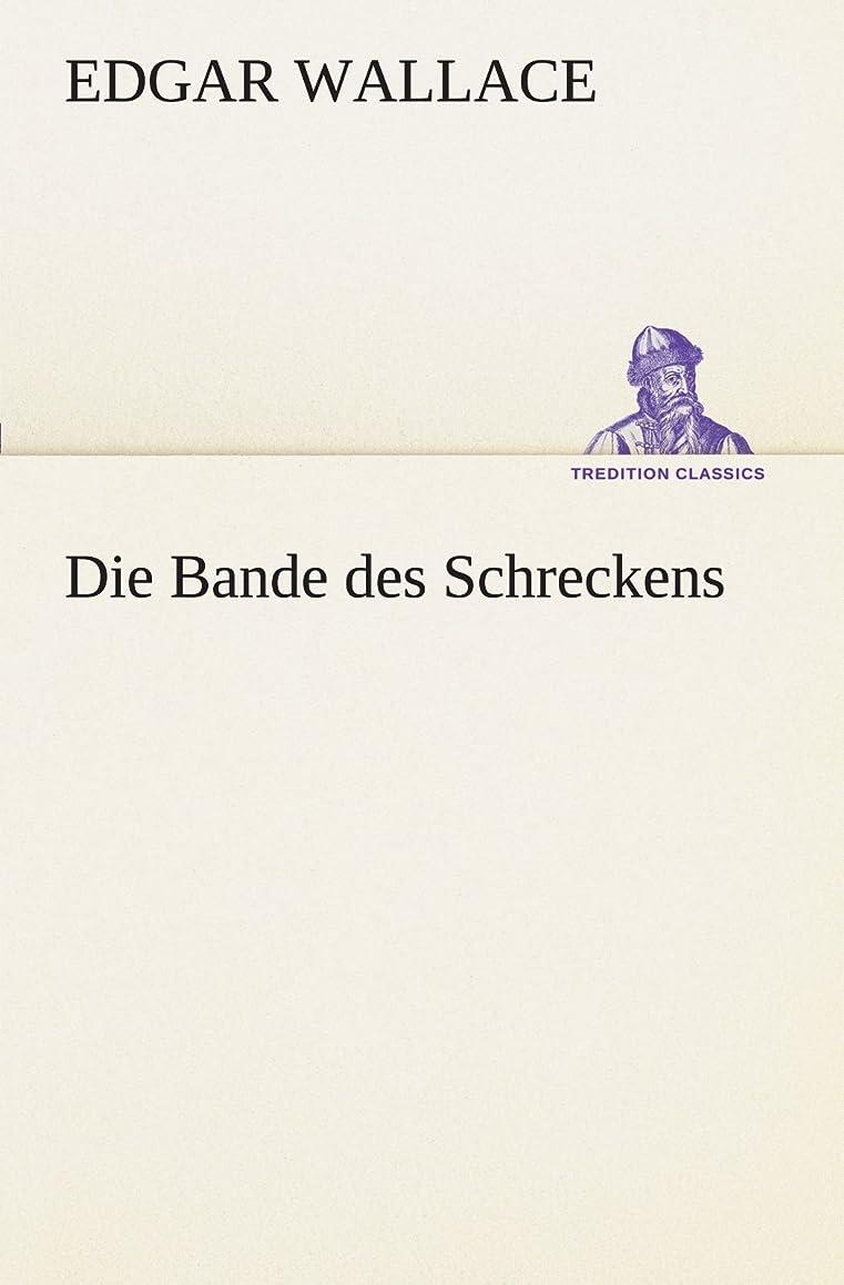 糞なしで快適Die Bande Des Schreckens (TREDITION CLASSICS)