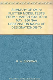 SUMMARY OF XM-70 FLUTTER MODEL TESTS FROM 1 MARCH 1958 TO 20 MAY 1960 NAA DESIGNATION NA-267 AF DESIGNATION XB-70