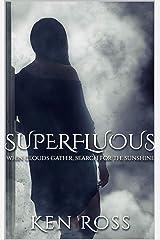 SUPERFLUOUS: Erotic Suspense (Rosa's Confessions Book 1) Kindle Edition