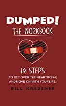 Dumped: 19 Steps to Get Over the Heartbreak and Move On with Your Life