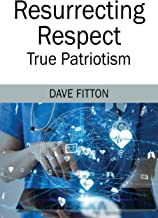 Resurrecting Respect: True Patriotism