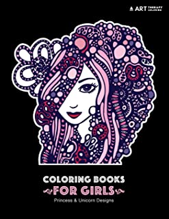 Coloring Books For Girls: Princess & Unicorn Designs: Advanced Coloring Pages for Tweens, Older Kids & Girls, Detailed Zendoodle Designs & Patterns, ... Practice for Stress Relief & Relaxation