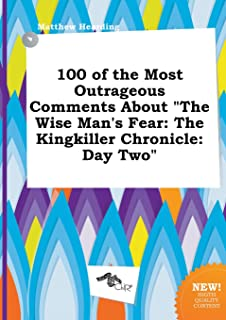 100 of the Most Outrageous Comments about the Wise Man's Fear: The Kingkiller Chronicle: Day Two
