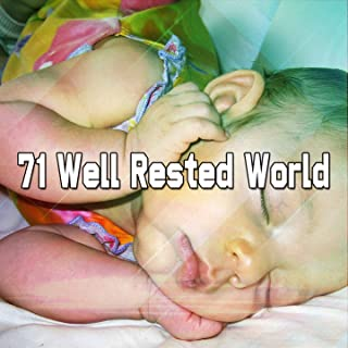 71 Well Rested World