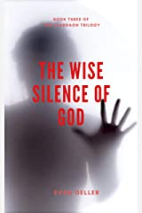 The Wise Silence of God (The Claddagh Trilogy Book 3) Kindle Edition