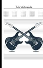 Guitar Tabs Songbooks: Blank Guitar Tabs paper, Standard Staff & Tablature Featuring Twelve 6-Line Tablature Staves Per Pa...