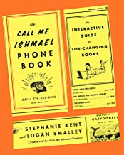 The Call Me Ishmael Phone Book: An Interactive Guide to Life-Changing Books