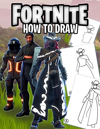 Fortnite How To Draw: How to Draw Fortnite Book - 25 Most Popular Skins Ever, 2 in 1 - Learn How To Draw in Easy Steps and Color Full Skin