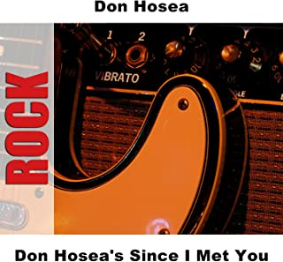 Don Hosea's Since I Met You