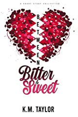 Between Bitter & Sweet: A Short Story Collection Kindle Edition