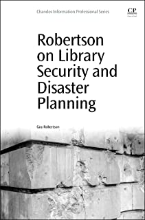 Robertson on Library Security and Disaster Planning (Chandos Information Professional Series)