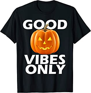 Good Vibes Only Halloween Jack O Lanter Pumpkin Shirt T-Shirt