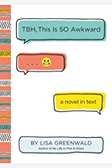 TBH #1: TBH, This Is So Awkward Kindle Edition