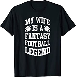 Funny Fantasy Football Wife Legend Draft Party League Gift T-Shirt
