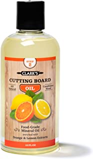 Cutting Board Oil (12oz) by CLARK'S   Enriched with Lemon & Orange Oils   Food Grade Mineral Oil  Butcher Block Oil & Cond...