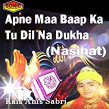 Best apne maa baap ka dil na dukha Reviews