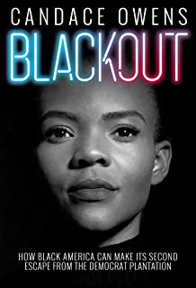 Blackout: How Black America Can Make Its Second Escape from the Democrat Plantation (English Edition)
