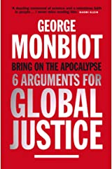Bring on the Apocalypse: Six Arguments for Global Justice Kindle Edition