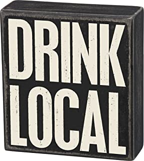 Primitives by Kathy Classic Box Sign, Drink Local