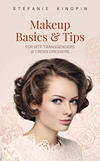 Makeup Basics and Tips for Transgenders and Cross-dressers