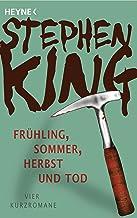 Frühling, Sommer, Herbst und Tod: Vier Kurzromane (German Edition)