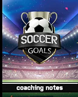 Soccer Goals - Coaching Notes: Soccer Game Planner for Coaches - Notebook To Keep Track of Players & Substitutes, Keep Track of Scores, and Sketch Out ... - Soccer Stadium & Trophy Cover Design