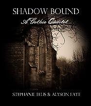 Shadow Bound: A Gothic Quartet