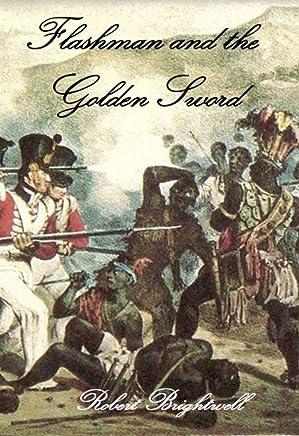 Flashman and the Golden Sword (Adventures of Thomas Flashman Book 8)