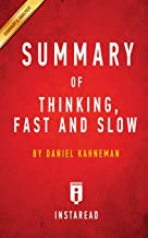 Summary of Thinking, Fast and Slow: By Daniel Kahneman - Includes Analysis