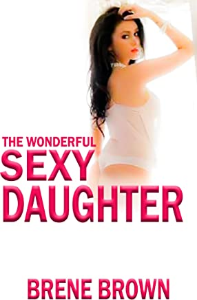 THE WONDERFUL SEXY DAUGHTER (Brené Brown Book 5)