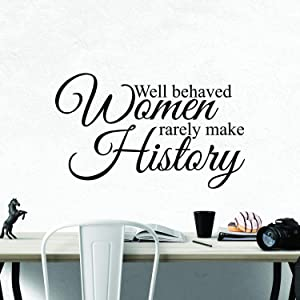 My Vinyl Story Well Behaved Women Rarely Make History Wall Sticker Inspirational Wall Decal Motivational Office Decor Quote Girl Wall Art Vinyl Wall Decal School Classroom Words and Saying 35x21 in
