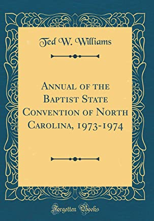 Annual of the Baptist State Convention of North Carolina, 1973-1974 (Classic Reprint)