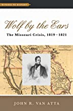 Wolf by the Ears: The Missouri Crisis, 1819–1821 (Witness to History)