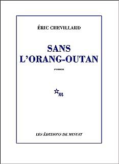 Sans l'orang-outan (ROMANS) (French Edition)
