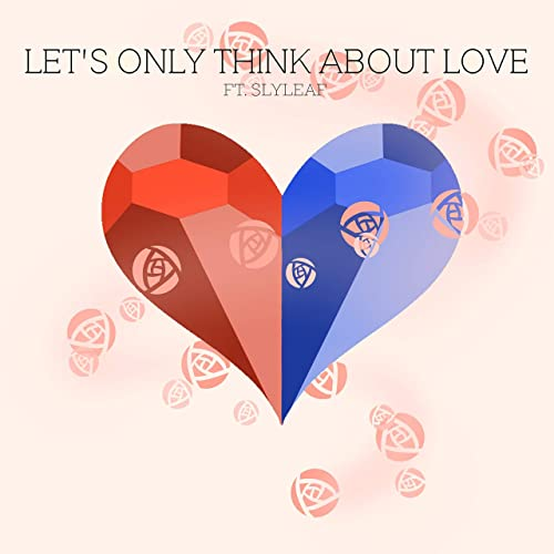 Lets Only Think About Love Feat Slyleaf By Vgr On Amazon Music