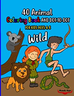40 ANIMAL COLORING BOOK AND DOT-TO-DOT, WILD, FOR KIDS AGES 4-8: Fun with colors, 40 drawings, animals, numbers, names, fa...