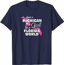 Just a MICHIGAN Girl in a FLORIDA world TShirt