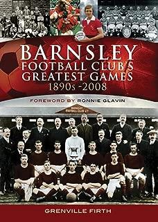 Barnsley Football Club's Greatest Games: 1890s–2008