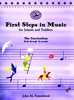 First Steps in Music for Infants & Toddlers: The Curriculum : Birth Through 36 Months