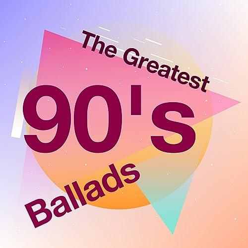 The Greatest 90s Ballads Explicit
