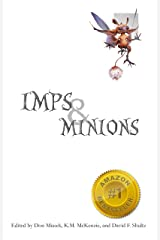 Imps & Minions (Odds & Ends: Fun, Unique, and Interesting Themed Collections of Science Fiction, Fantasy, Horror, and Speculative Literature Book 2) Kindle Edition