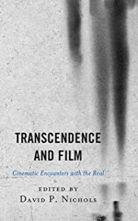 Transcendence and Film: Cinematic Encounters with the Real