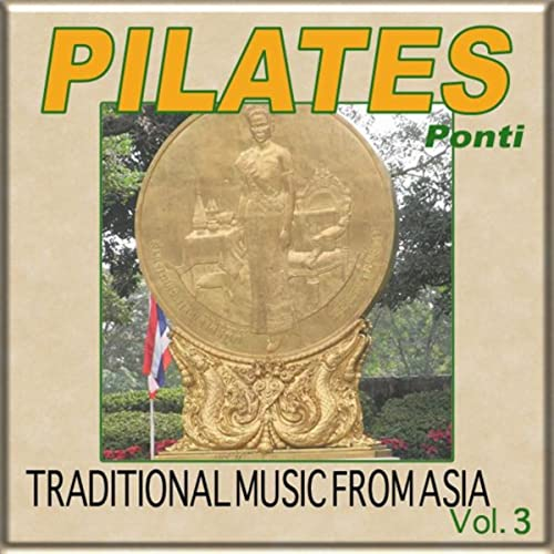 Traditional Music From Asia Vol. 3 de Pilates Ponti en ...