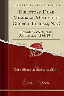 Directory, Duke Memorial Methodist Church, Burham, N. C: Founder's Week, 60th Anniversary, 1886-1946 (Classic Reprint)