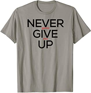 Never Give Up Rick Roll Funny Shirt
