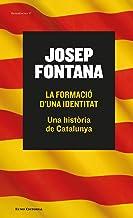 La formació d'una identitat: Una història de Catalunya (Referències) (Catalan Edition)